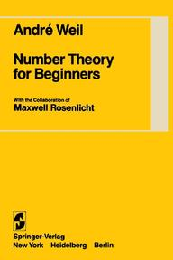 Number theory for beginners - André Weil, Maxwell Rosenlicht (ISBN 9780387903811)