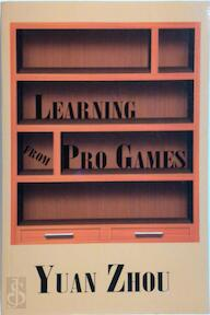 Learning from pro games - Yuan Zhou (ISBN 9781932001570)