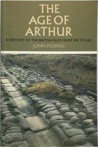 The Age of Arthur - John Morris (ISBN 9780297813750)