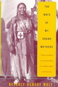 The Ways of My Grandmothers - Beverly Hungry Wolf (ISBN 9780688004712)