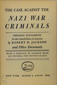 The case against the Nazi War criminals - Robert Houghwout Jackson, International Military Tribunal