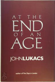 At the End of an Age - John Lukacs (ISBN 9780300092967)