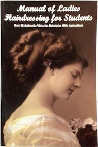 Manual of Ladies Hairdressing for Students - A. Mallemont (ISBN 9781934268698)