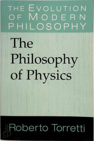 The Philosophy of Physics - Roberto Torretti (ISBN 9780521565714)