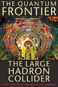 The Quantum Frontier - The Large Hadron Collider - D. Lincoln (ISBN 9780801891441)