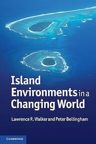 Island Environments in a Changing World - Lawrence R. Walker, Peter Bellingham (ISBN 9780521732475)