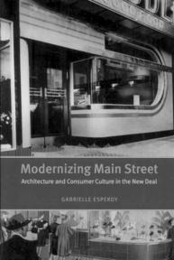 Modernizing Main Street - Architecture and Consumer Culture in the New Deal - Gabrielle Esperdy (ISBN 9780226218007)