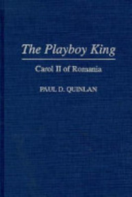 The Playboy King - Paul D. Quinlan (ISBN 9780313295195)