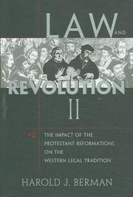 Law and Revolution, II - The Impact of the Reformation in the Western Legal Tradition V 2 - Harold J Berman (ISBN 9780674022300)