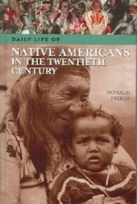 Daily Life of Native Americans in the Twentieth Century - Donald Lee Fixico (ISBN 9780313333576)