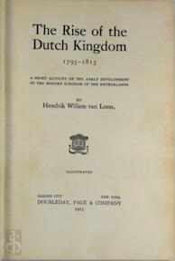 The Rise of the Dutch Kingdom, 1795-1813 - Hendrik Willem Loon (ISBN 9781535121675)