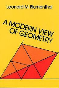A Modern View of Geometry - Leonard M. Blumenthal (ISBN 9780486639628)