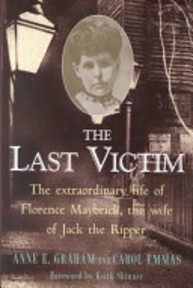 The Last Victim - The extraordinary life of Florence Maybrick, the wife of Jack the Ropper - Anne E. Graham, Carol Emmas (ISBN 9780747223351)