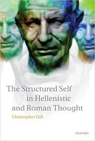 The Structured Self in Hellenistic and Roman Thought - Christopher Gill (ISBN 9780199564378)
