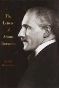 The Letters of Arturo Toscanini - Arturo Toscanini (ISBN 9780375404054)