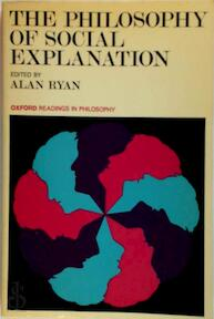 The Philosophy of Social Explanation - Alan Ryan, Professor Of Politics Alan Ryan (ISBN 9780198750253)