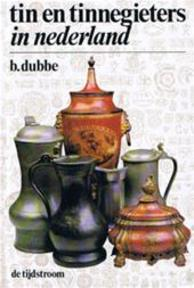 Tin en tinnegieters in Nederland - B. Dubbe (ISBN 9789060872086)