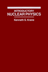 Introductory Nuclear Physics - Kenneth S. Krane (ISBN 9780471805533)