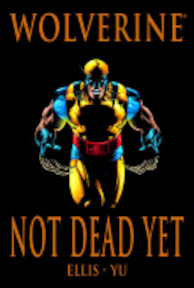 Not Dead Yet - Warren Ellis, Leinil Francis Yu (ISBN 9780785137665)