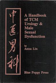 A Handbook of TCM Urology & Male Sexual Dysfunction - Anna Lin (ISBN 9780936185361)