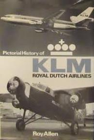 Pictorial History of KLM, Royal Dutch Airlines - Roy Allen (ISBN 9780711008458)