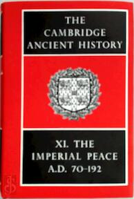 The Cambridge Ancient History: Volume 11, The Imperial Peace AD 70-192 - S. A. Cook, F. E. Adcock, M. P. Charlesworth (ISBN 9780521044936)