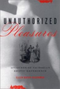 Unauthorized Pleasures - Ellen Bayuk Rosenman (ISBN 9780801488566)