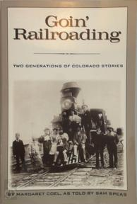 Goin' Railroading: two generations of Colorado Stories - Margaret Coel, Sam Spaes (ISBN 9780871088215)