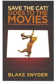 Save the Cat! Goes to the Movies - Blake Snyder (ISBN 9781932907353)