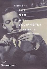 The man who deciphered linear B - Andrew Robinson (ISBN 9780500510773)