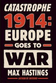 Catastrophe 1914 - Max Hastings (ISBN 9780307597052)