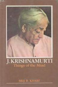 Things of the mind - Jiddu Krishnamurti, Brij B. Khare (ISBN 9788120804739)