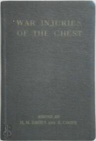 War Injuries of the Chest - H. Morriston Davies, Robert Coope