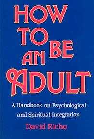 How to Be an Adult - David Richo (ISBN 9780809132232)