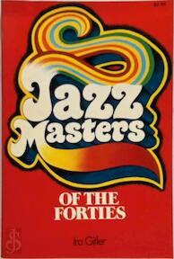 Jazz masters of the forties - Ira Gitler (ISBN 9780306761553)