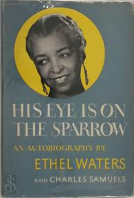 His Eye Is on the Sparrow - Ethel Waters, Charles Samuels (ISBN 9780306804779)