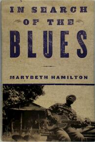 In search of the blues - Marybeth Hamilton (ISBN 9780465028580)