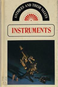 Antiques and their values Instruments - Tony Curtis (ISBN 0902921398)