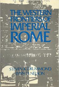 The Western Frontiers of Imperial Rome - Steven K. Drummond, Julie Nelson, Lynn Harry Nelson (ISBN 9781563241512)