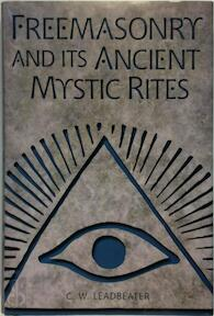Freemasonry and Its Ancient Mystic Rites - Charles Webster Leadbeater (ISBN 9780517202678)