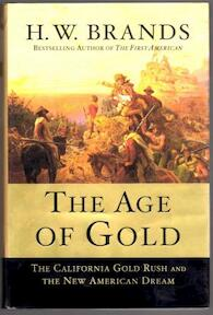 The Age of Gold - H. W. Brands (ISBN 9780385502160)