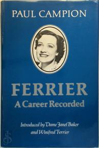 Ferrier: A Career Recorded - Paul Campion (ISBN 9781856812405)