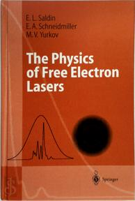The Physics of Free Electron Lasers - Evgeny L. Saldin (ISBN 9783540662662)