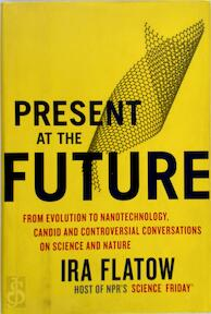 Present at the Future - Ira Flatow (ISBN 9780060732646)