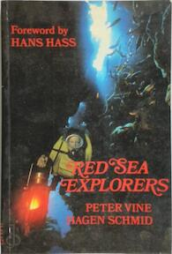 Red Sea explorers - Peter Vine, Hagen Schmid (ISBN 0907151302)