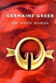 The whole woman - Germaine Greer (ISBN 9780385600156)