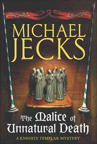 The Malice of Unnatural Death - Michael Jecks (ISBN 9780755332786)