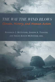 The Way the Wind Blows - Climate, History, & Human Action - Roderick J Mcintosh (ISBN 9780231112093)