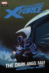 Uncanny X-Force: The Dark Angel Saga 1 - Christopher Yost (ISBN 9780785146605)