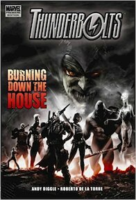 Thunderbolts - Burning Down the House - Andy Diggle, Robert de La Torre (ISBN 9780785131526)